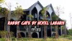 Rabbit Cafe By Hotel Labaris