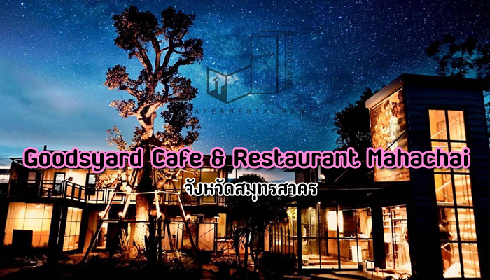 Goodsyard Cafe & Restaurant Mahachai