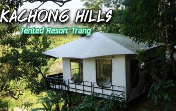 Kachong hills Tented Resort Trang