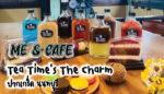 Tea Time's The Charm ปากเกร็ด นนทบุรี