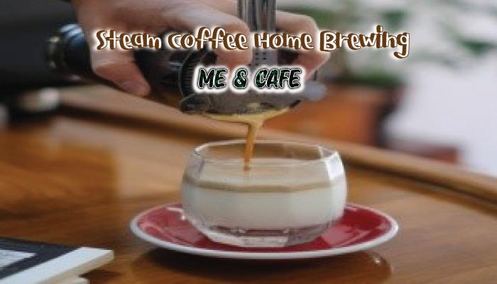 Steam Coffee Home Brewing